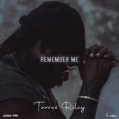 Tarrus Riley - Remember Me