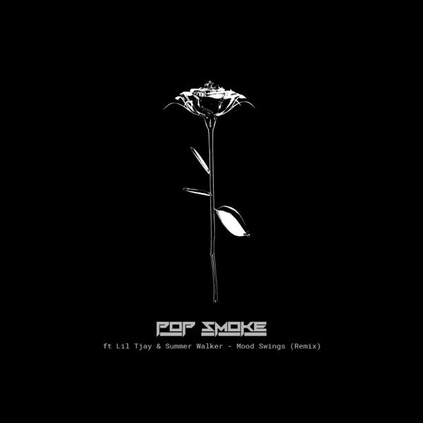 Pop Smoke - Mood Swings (Remix) [feat. Lil Tjay & Summer Walker]