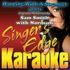 Singer's Edge Karaoke - Dancing With a Stranger (Duet Version) [Originally Performed By Sam Smith with Normani] [Karaoke]