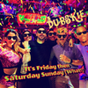 Dubskie - It's Friday Then Saturday Sunday (What!) artwork