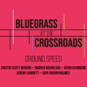 Bluegrass at the Crossroads - Ground Speed
