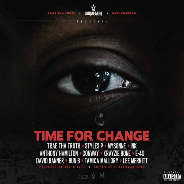 Time for Change (Black Lives Matter) [feat. T.I., Styles P, Mysonne, Ink, Anthony Hamilton, Conway the Machine, Krayzie Bone, E-40, David Banner, Bun B, Tamika Mallory & Lee Merritt] - Single