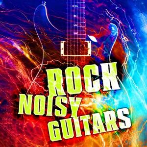 Rock: Noisy Guitars