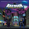 Batman: The Brave & the Bold (Mayhem of the Music Meister!) [Soundtrack from the Animated TV Show]