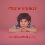 Steady Holiday - Sunny In the Making