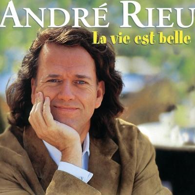 La Vie Est Belle - André Rieu