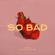 VAVA - So Bad (feat. Jackson Wang)