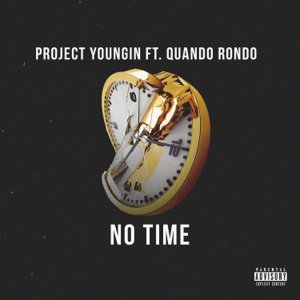 No Time (feat. Quando Rondo) - Single Mp3 Download
