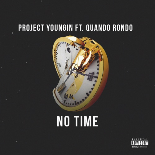 Project Youngin - No Time (feat. Quando Rondo) - Single