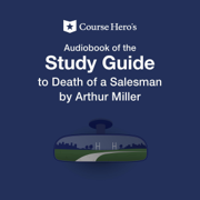 Study Guide for Arthur Miller's Death of a Salesman: Course Hero Study Guides (Unabridged)
