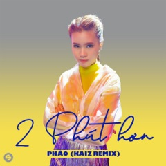 2 Phút Hơn (KAIZ Remix)