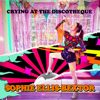 Sophie Ellis-Bextor - Crying at the Discotheque artwork