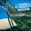 Camping Retreat Meditation