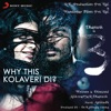 Why This Kolaveri Di - 3 - Single