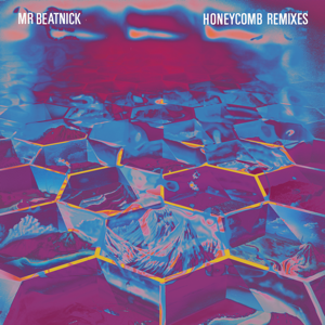 Mr. Beatnick - Honeycomb Remixes