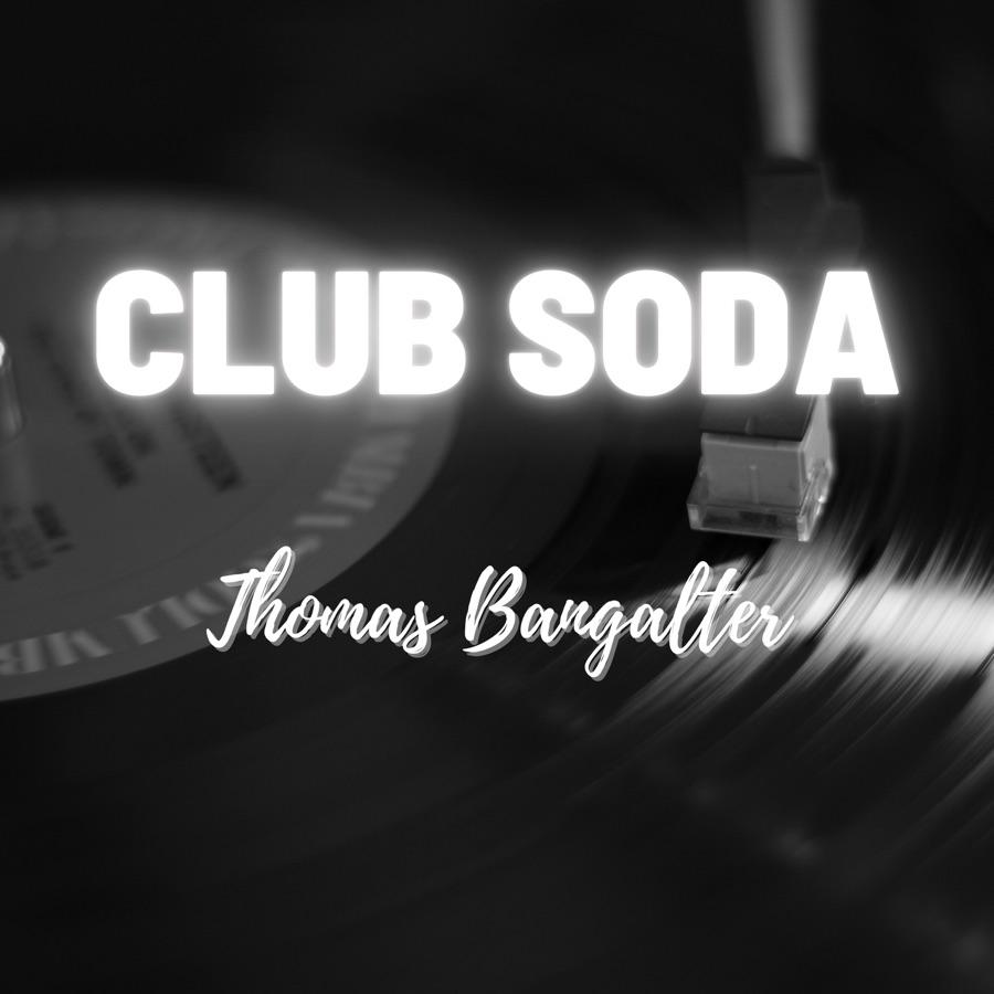 Thomas Bangalter - Club Soda (Remastered) - Download - Weeklytrust