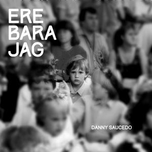 Danny Saucedo - Ere bara jag