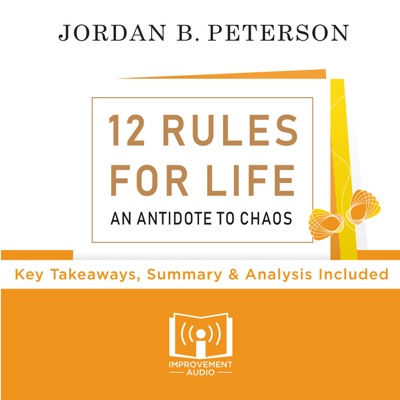 12 Rules For Life By  Professor Jordan Peterson