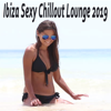 Various Artists - Ibiza Sexy Chillout Lounge 2019 & DJ Mix (The Ultimate Laidback Collection) artwork