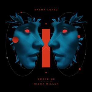 Sasha Lopez - Smoke Me feat. Misha Miller