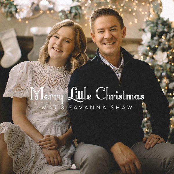 Mat and Savanna Shaw - Merry Little Christmas