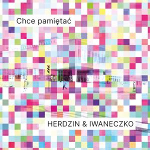 Krzysztof Iwaneczko & Krzysztof Herdzin - Chcę Pamiętać