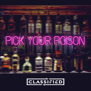 Classified - Pick Your Poison