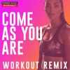 Come As You Are (Workout Remix) - Single, Power Music Workout