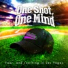 One Shot, One Mind by Fear, and Loathing in Las Vegas