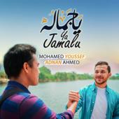 Ya Jamalu Mohamed Youssef & Adnan Ahmed - Mohamed Youssef & Adnan Ahmed