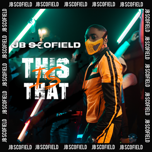 JB Scofield - This Is That