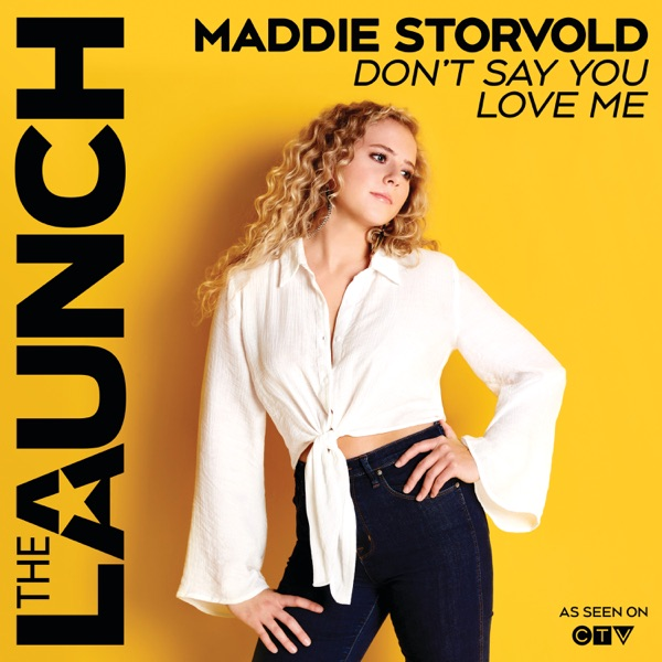 Maddie Storvold - Don't Say You Love Me