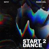 Mut4y - Start 2 Dance (feat. Wande Coal)