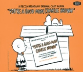 Clark Gesner - You're a Good Man, Charlie Brown