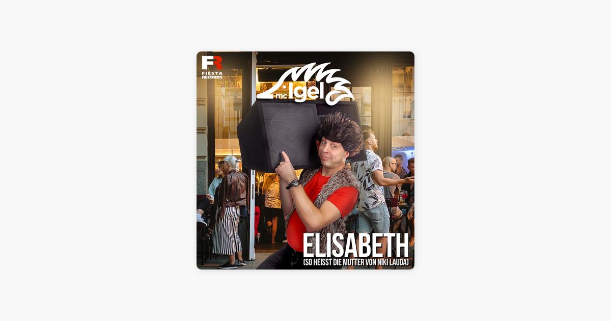 Elisabeth So Heißt Die Mutter Von Niki Lauda Single By Mc Igel