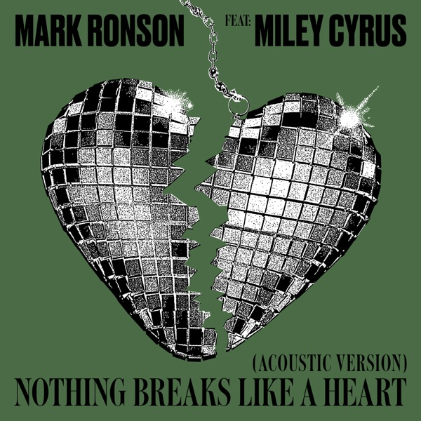 Nothing Breaks Like a Heart (Acoustic Version) [feat. Miley Cyrus] - Single