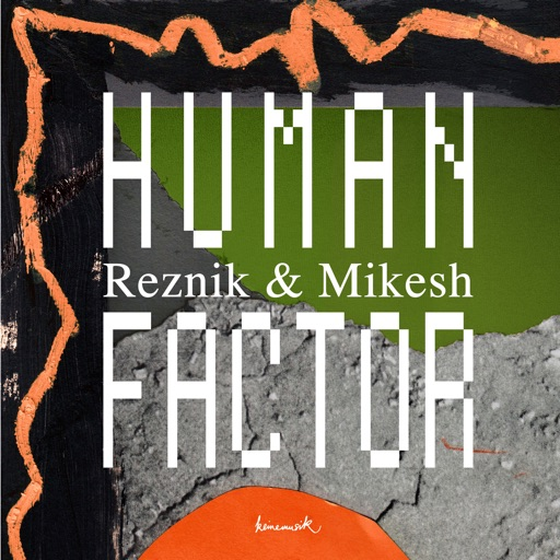 Human Factor - Single by Reznik & Good Guy Mikesh