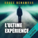 L'ultime expérience - Bruce Benamran