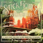Stick Figure - World on Fire (feat. Slightly Stoopid, Tribal Seeds, The Green, Common Kings & The Movement)