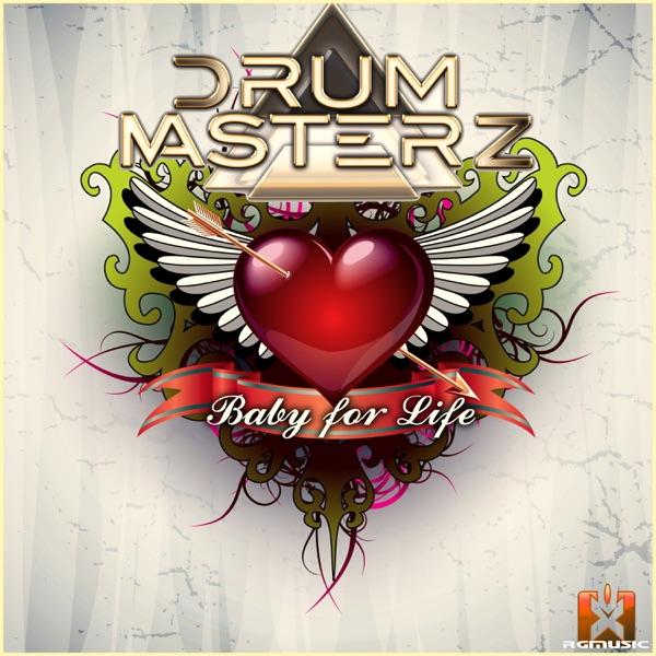 DrumMasterz - Baby For Life