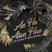 [Download] An Hu Atan Hao (feat. Stacia Guzman) MP3