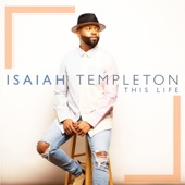 Isaiah Templeton - Head Of My Life