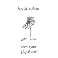 How Do I Choose (feat. Josh Kerr)