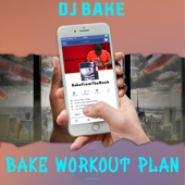 Bakes Workout Plan