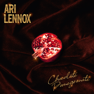 Ari Lennox - Chocolate Pomegranate