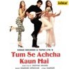 Tum Se Achcha Kaun Hain Original Motion Picture Soundtrack