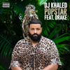 DJ Khaled - POPSTAR (feat. Drake) artwork