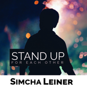 Stand Up for Each Other - Simcha Leiner - Simcha Leiner