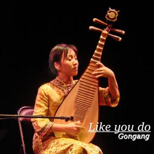 Gongang - Like You Do