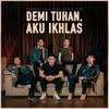 Armada - Demi Tuhan, Aku Ikhlas (feat. Ifan Seventeen) artwork